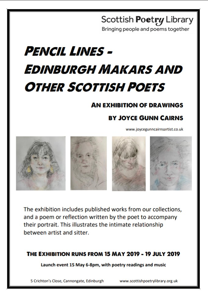 Pencil Lines – Edinburgh Makars and Other Scottish Poets. An exhibition of drawings by Joyce Gunn Cairns. The exhibition includes published works from our collections, and a poem or reflection written by the poet to accompany their portrait. This illustrates the intimate relationship between artist and sitter. The Exhibition runs from 15 May 2019 – 19 July 2019. Launch event  is on15 May 6-8pm, with poetry readings and music.